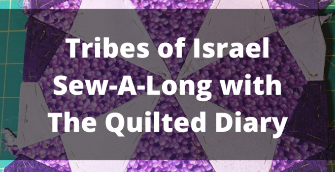 Tribes of Israel Sew Along with The Quilted Diary